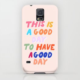 This Is  A Good Day To Have A Good Day iPhone Case