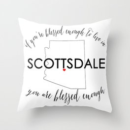 Blessed to Live Scottsdale, AZ Throw Pillow