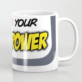 I have BPD, what's your superpower? Coffee Mug