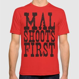 Mal Shoots First T-shirt