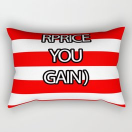 RPRICE YOU GAIN Rectangular Pillow