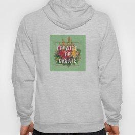 Created to Create Hoody