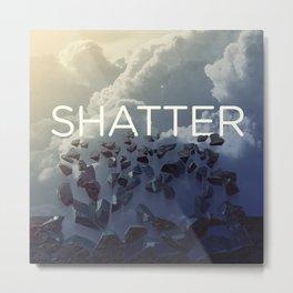 Shatter Metal Print