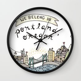 We Belong in Portland Wall Clock