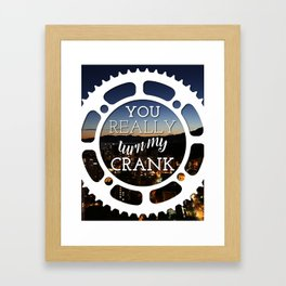 """You really turn my crank"" Framed Art Print"