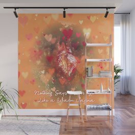 Nothing Says I love You... Wall Mural
