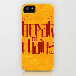 Break the chains 2 iPhone Case