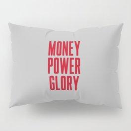Money Power Glory Pillow Sham