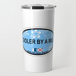 Avalon - Cooler by a mile. Travel Mug