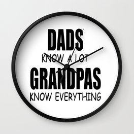 Grandpas know everything Wall Clock