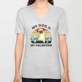 My Dog Is My Valentine Pug Dogs Vintage Heart Unisex V-Neck