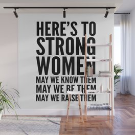 Here's to Strong Women Wall Mural