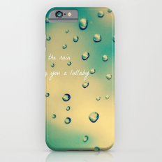 Let the Rain Sing you a Lullaby Slim Case iPhone 6s