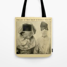 Freaks in the High Schools To-Day Tote Bag
