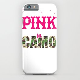 Hunting Gift Pretty in Pink and Dangerous in Camo iPhone Case