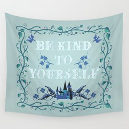 Be Kind To Yourself Fairytale Sign Wall Tapestry