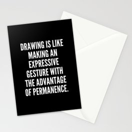 Drawing is like making an expressive gesture with the advantage of permanence Stationery Cards