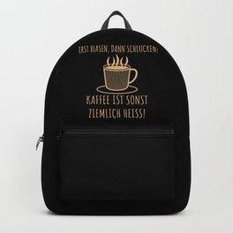 Erst Blasen, dann Schlucken | Kaffee Spruch Backpack