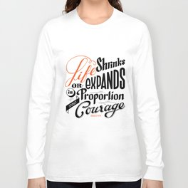 Life shrinks or expands... Long Sleeve T-shirt