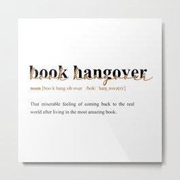 Definition: book hangover Metal Print