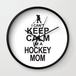I Can´t Keep Calm I'm A Hockey Mom Wall Clock
