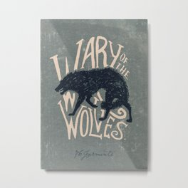 Wary of the Wolves Metal Print