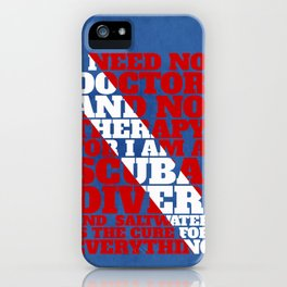 Scuba divers need no therapy typographic art iPhone Case