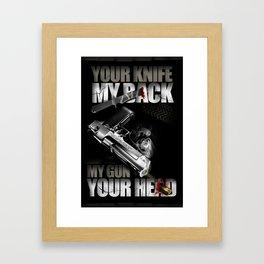 Your knife, my back. My gun, your head. Framed Art Print
