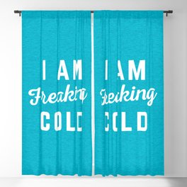 Freaking Cold Funny Quote Blackout Curtain