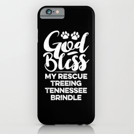God Bless My Rescue Treeing Tennessee Brindle Paw Print for Dog Walker Gift iPhone Case
