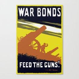 War Bonds Feed The Guns -- WW1 Canvas Print