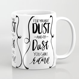 Dust to Dust Coffee Mug