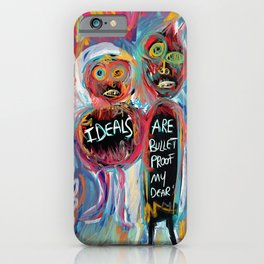 Ideals are bulletproof my dear Street Art Graffiti iPhone Case