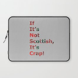 If It's Not Scottish, It's Crap! (In Grey) Laptop Sleeve