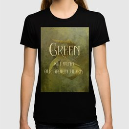 GREEN will heal our broken hearts. Shadowhunter Children's Rhyme. T-shirt