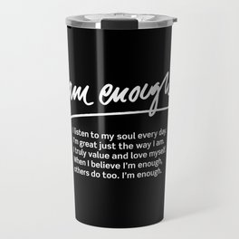 Wise Words: I am enough + text Travel Mug