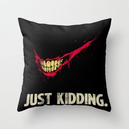 Just Kidding. Throw Pillow