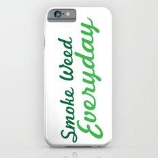 Smoke Weed Everyday iPhone 6s Slim Case