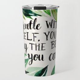 "Watercolour quote ""Be gentle with yourself"" Travel Mug"