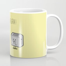 Toast and toaster with text (I'm sick of you) Coffee Mug