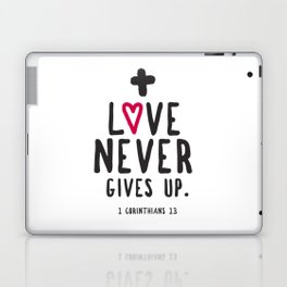 Love Never Gives Up Laptop & iPad Skin