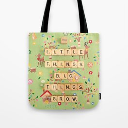 From Little Things Big Things Grow Tote Bag