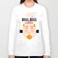 kill bill Long Sleeve T-shirts featuring Kill Bill by Frikaditas T-Shirts