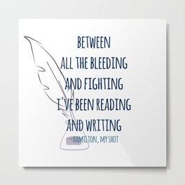 READING AND WRITING | HAMILTON Metal Print