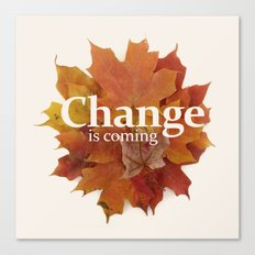 Change is coming Canvas Print