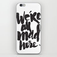 mad iPhone & iPod Skins featuring ...MAD HERE by Matthew Taylor Wilson