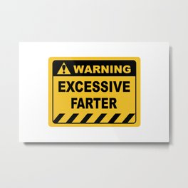 Human Warning Label EXCESSIVE FARTER Sayings Sarcasm Humor Quotes Metal Print
