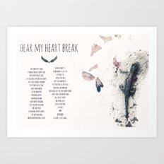 Hear My Heart Break Art Print