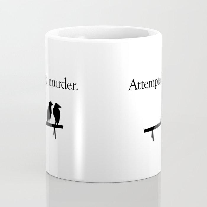 Attempted Murder Kaffeebecher