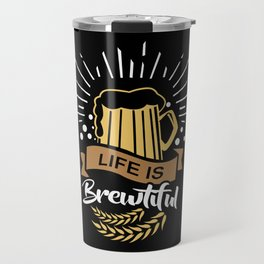 Life is Brewtiful | Beer Brewer Oktoberfest Travel Mug